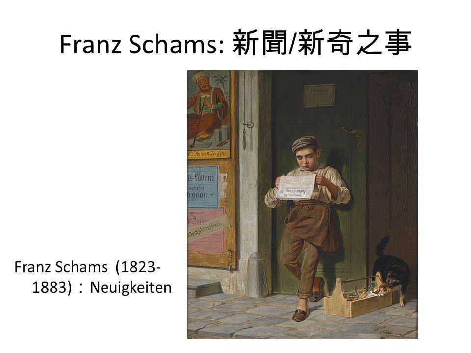 Franz Schams: 新聞/新奇之事 Franz Schams (1823-1883):Neuigkeiten