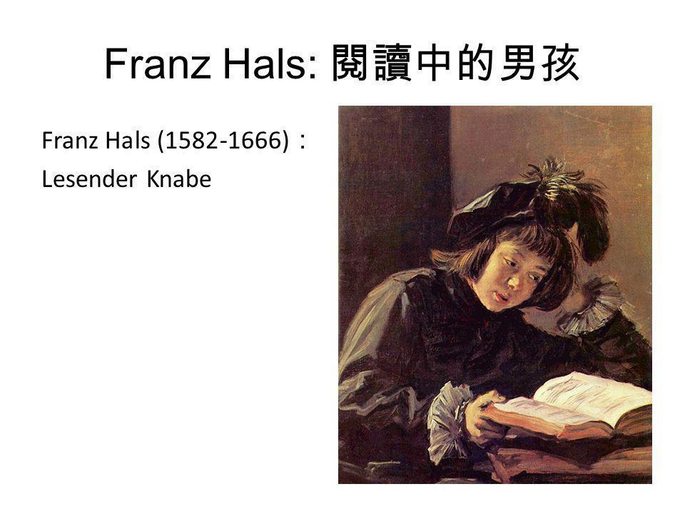 Franz Hals: 閱讀中的男孩 Franz Hals (1582-1666): Lesender Knabe