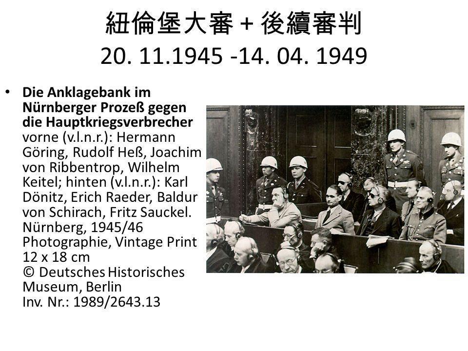 紐倫堡大審+後續審判 20. 11.1945 -14. 04. 1949