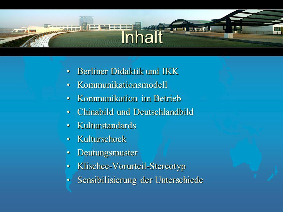 Inhalt Berliner Didaktik und IKK Kommunikationsmodell
