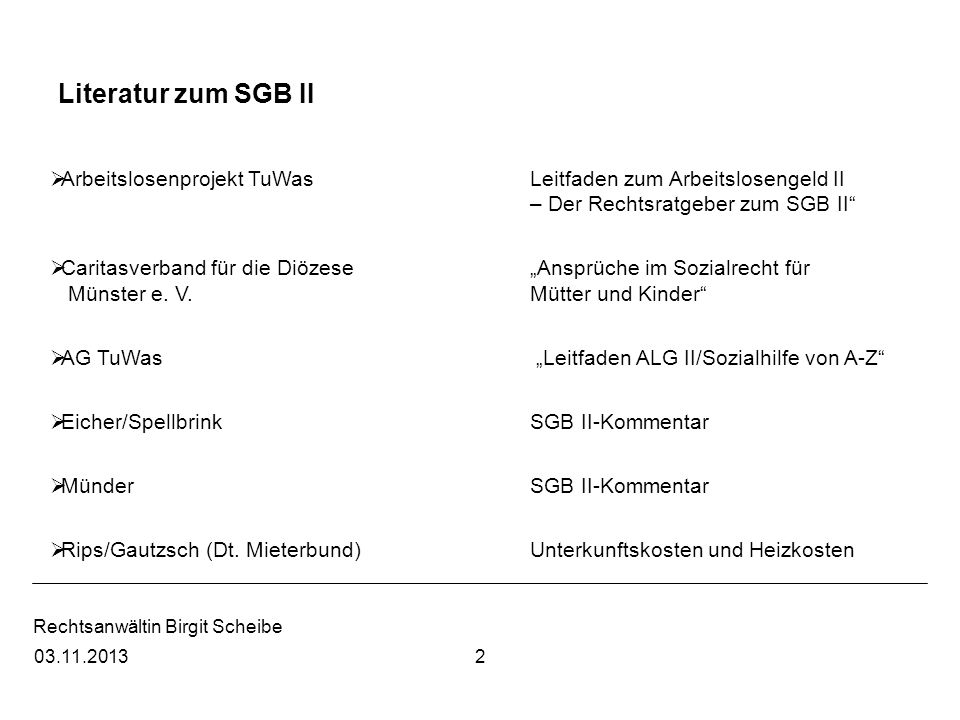 Literatur zum SGB II Arbeitslosenprojekt TuWas Leitfaden zum Arbeitslosengeld II – Der Rechtsratgeber zum SGB II