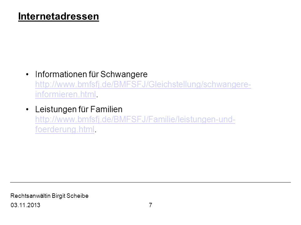 Internetadressen Informationen für Schwangere http://www.bmfsfj.de/BMFSFJ/Gleichstellung/schwangere-informieren.html.