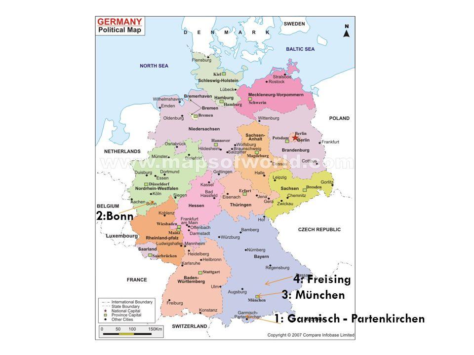 2:Bonn 4: Freising 3: München 1: Garmisch - Partenkirchen