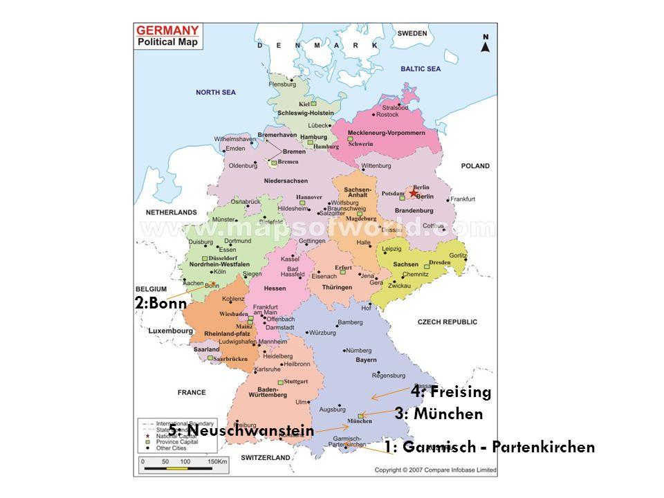 2:Bonn 4: Freising 3: München 5: Neuschwanstein 1: Garmisch - Partenkirchen