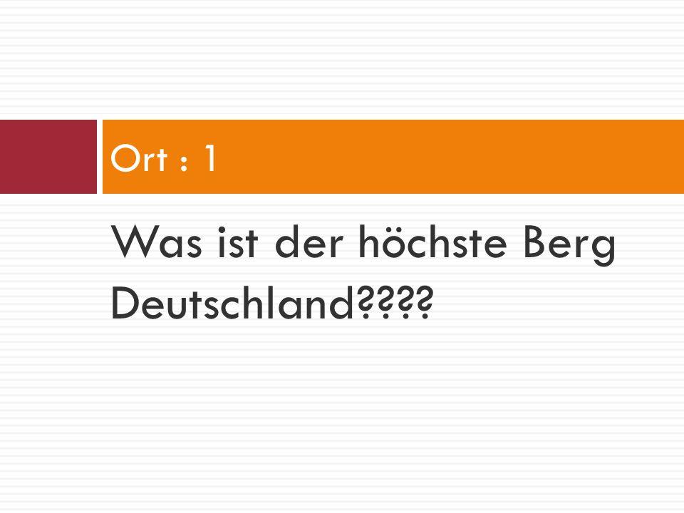 Was ist der höchste Berg Deutschland