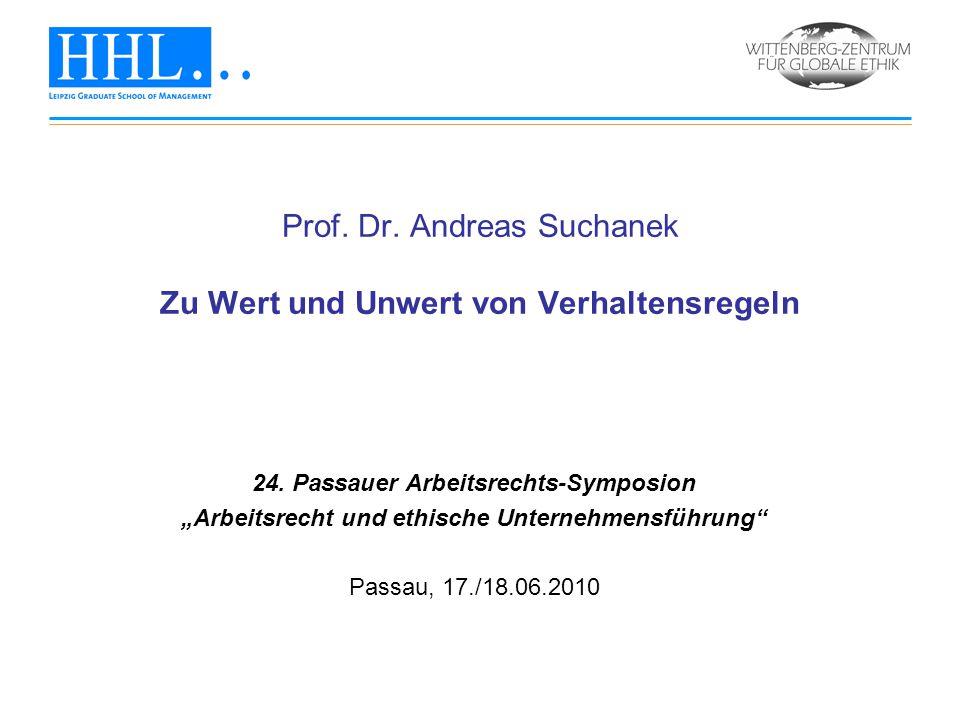 Prof. Dr. Andreas Suchanek Zu Wert und Unwert von Verhaltensregeln