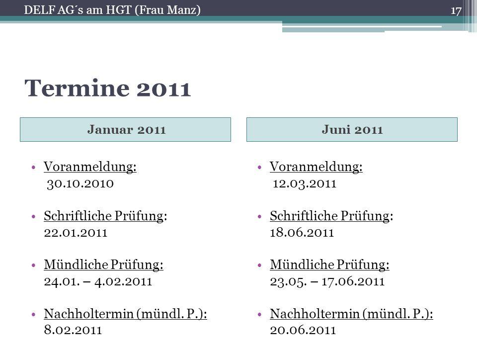 Termine 2011 Voranmeldung: 30.10.2010 Schriftliche Prüfung: 22.01.2011