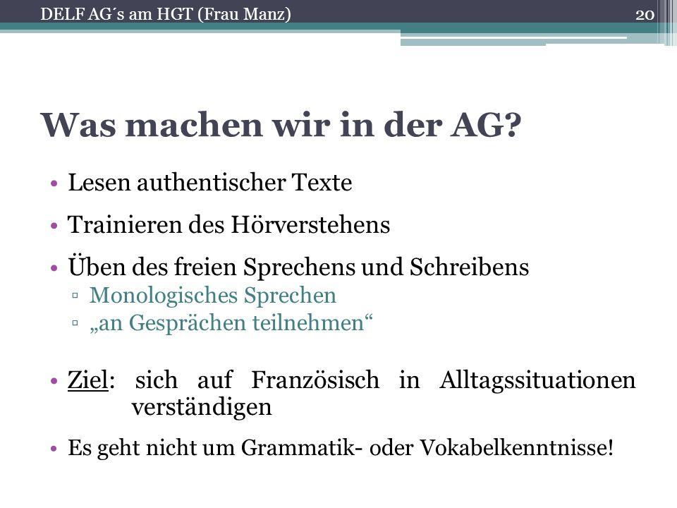 Was machen wir in der AG Lesen authentischer Texte