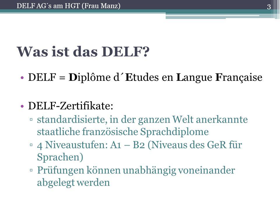 Was ist das DELF DELF = Diplôme d´Etudes en Langue Française