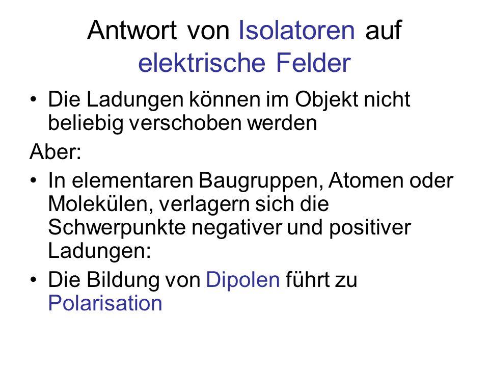 Antwort von Isolatoren auf elektrische Felder