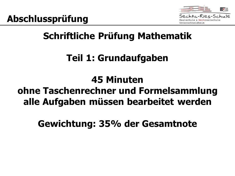 Schriftliche Prüfung Mathematik Teil 1: Grundaufgaben 45 Minuten