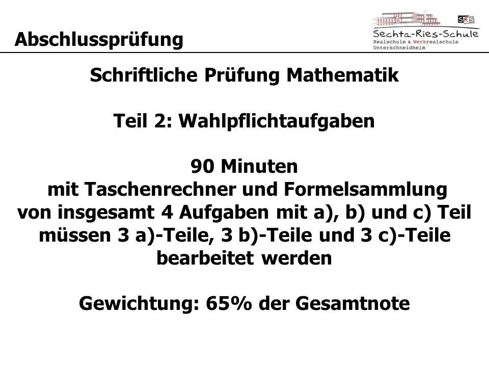 Schriftliche Prüfung Mathematik Teil 2: Wahlpflichtaufgaben 90 Minuten