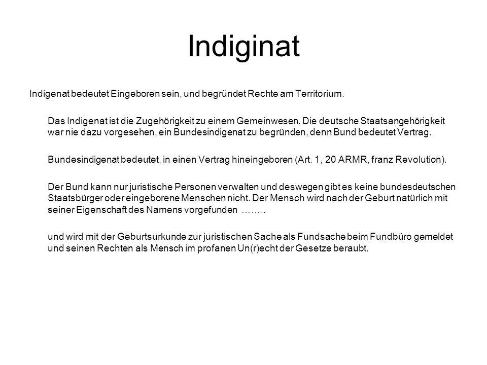 Indiginat Indigenat bedeutet Eingeboren sein, und begründet Rechte am Territorium.
