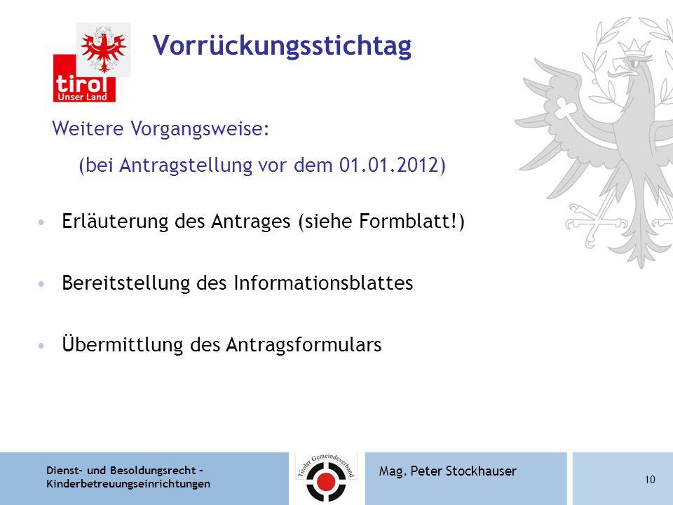 Vorrückungsstichtag Weitere Vorgangsweise: (bei Antragstellung vor dem 01.01.2012) Erläuterung des Antrages (siehe Formblatt!)