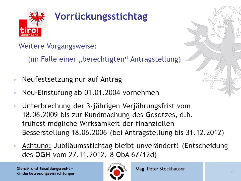 """Vorrückungsstichtag Weitere Vorgangsweise: (im Falle einer """"berechtigten Antragstellung) Neufestsetzung nur auf Antrag."""