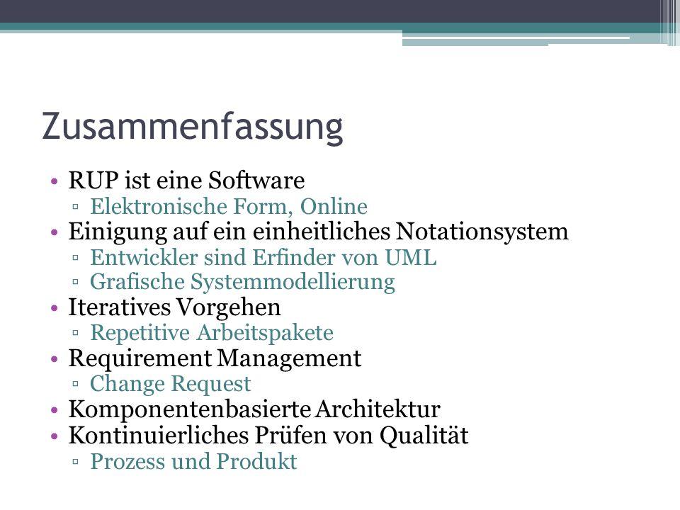 Zusammenfassung RUP ist eine Software