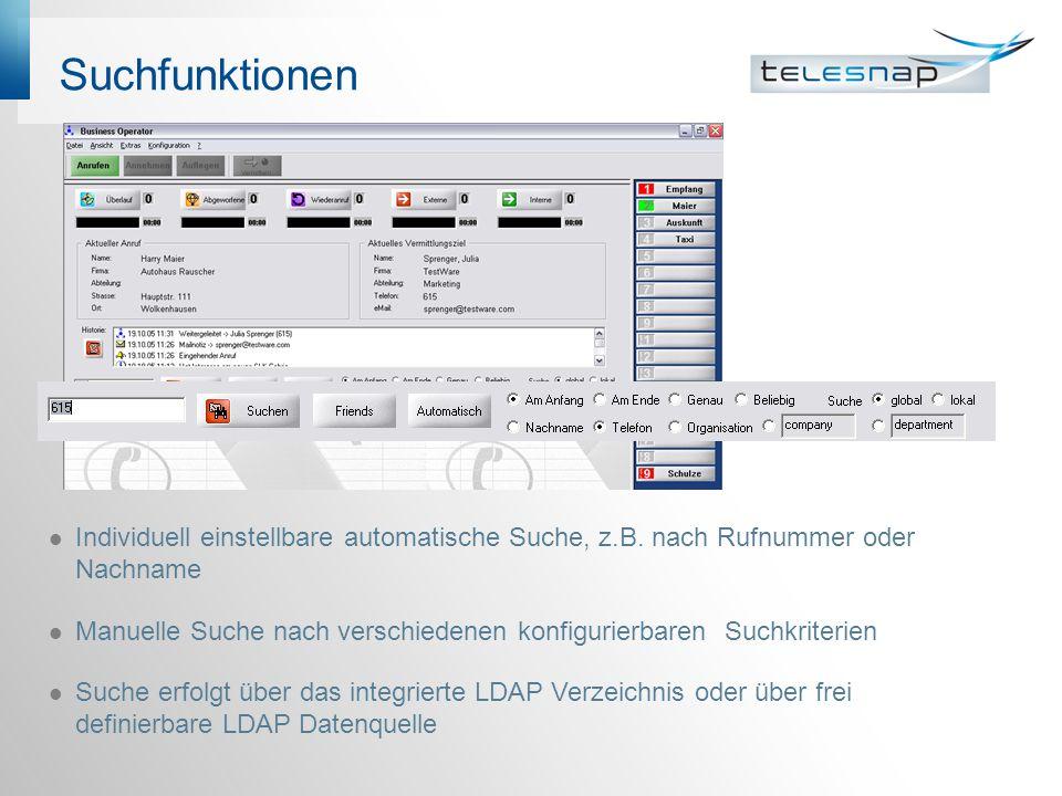Suchfunktionen Individuell einstellbare automatische Suche, z.B. nach Rufnummer oder Nachname.