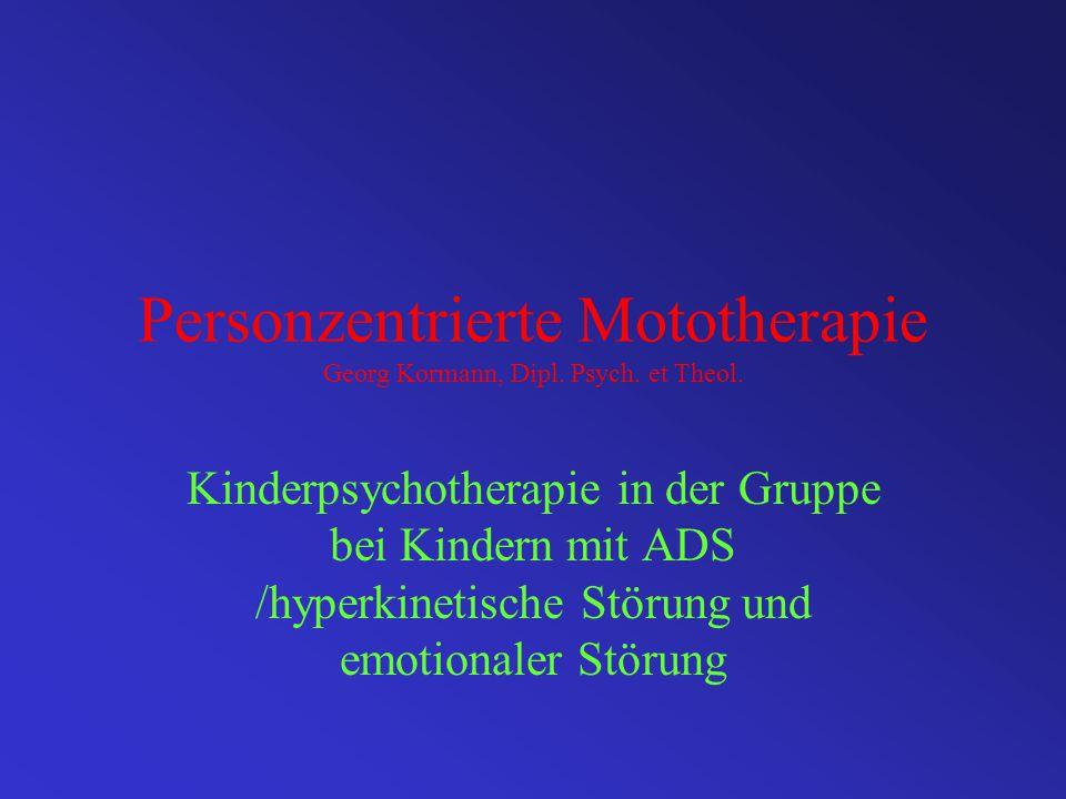 Personzentrierte Mototherapie Georg Kormann, Dipl. Psych. et Theol.