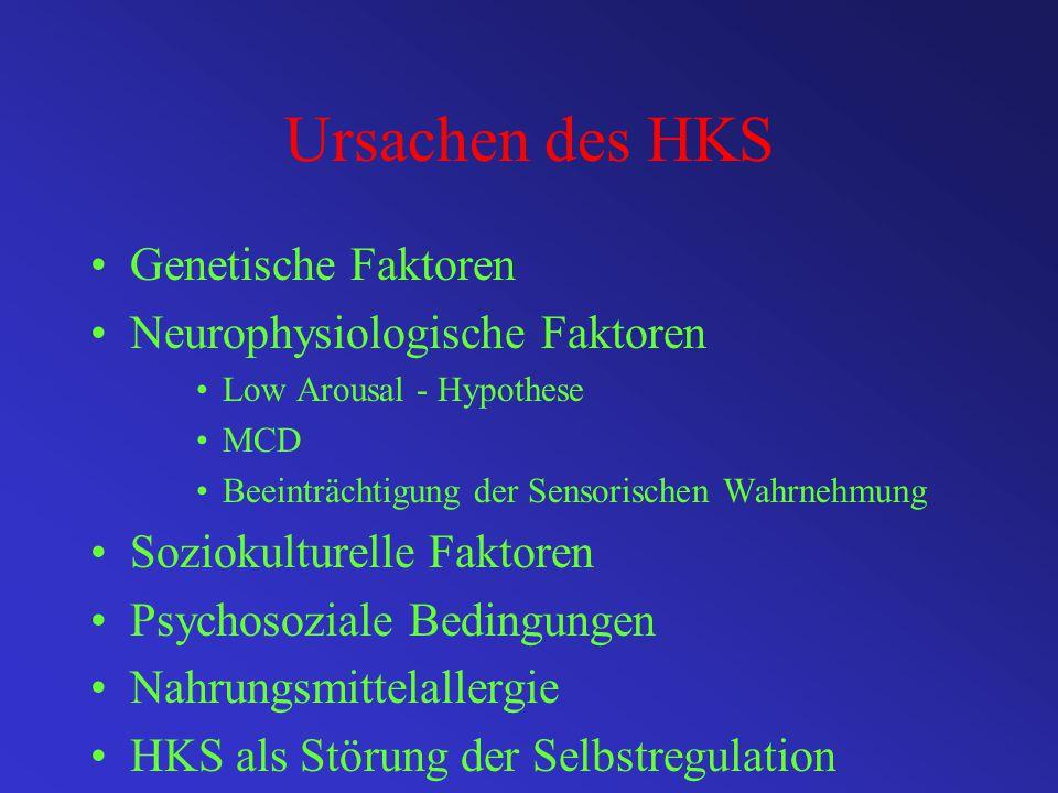 Ursachen des HKS Genetische Faktoren Neurophysiologische Faktoren