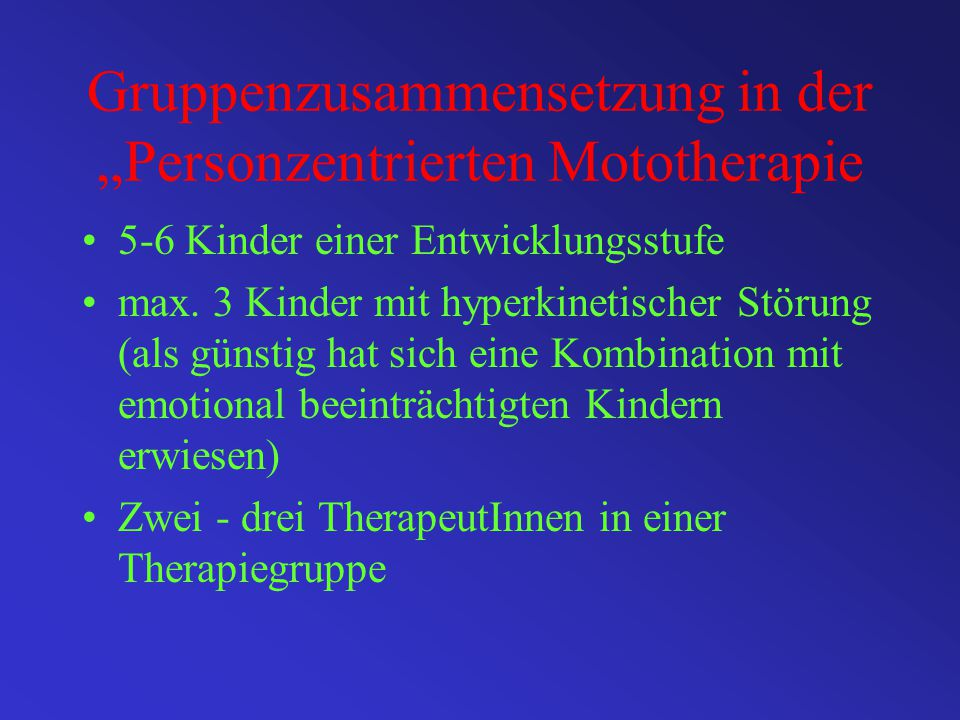 """Gruppenzusammensetzung in der """"Personzentrierten Mototherapie"""