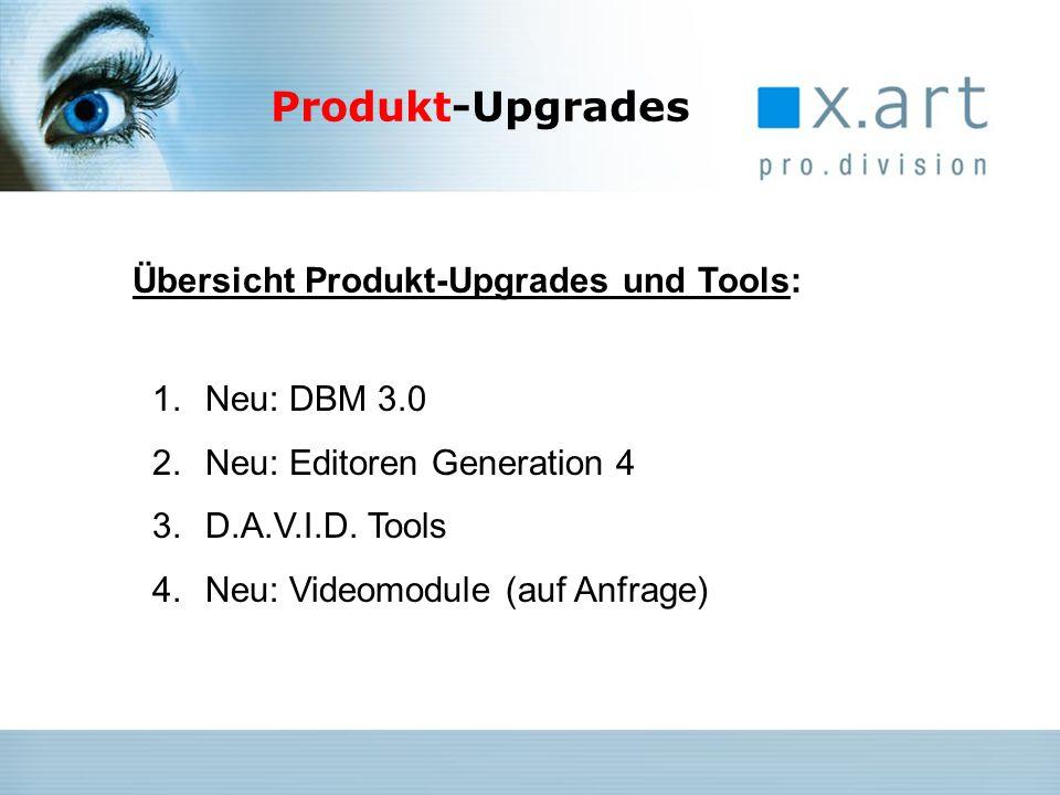 Produkt-Upgrades Übersicht Produkt-Upgrades und Tools: Neu: DBM 3.0