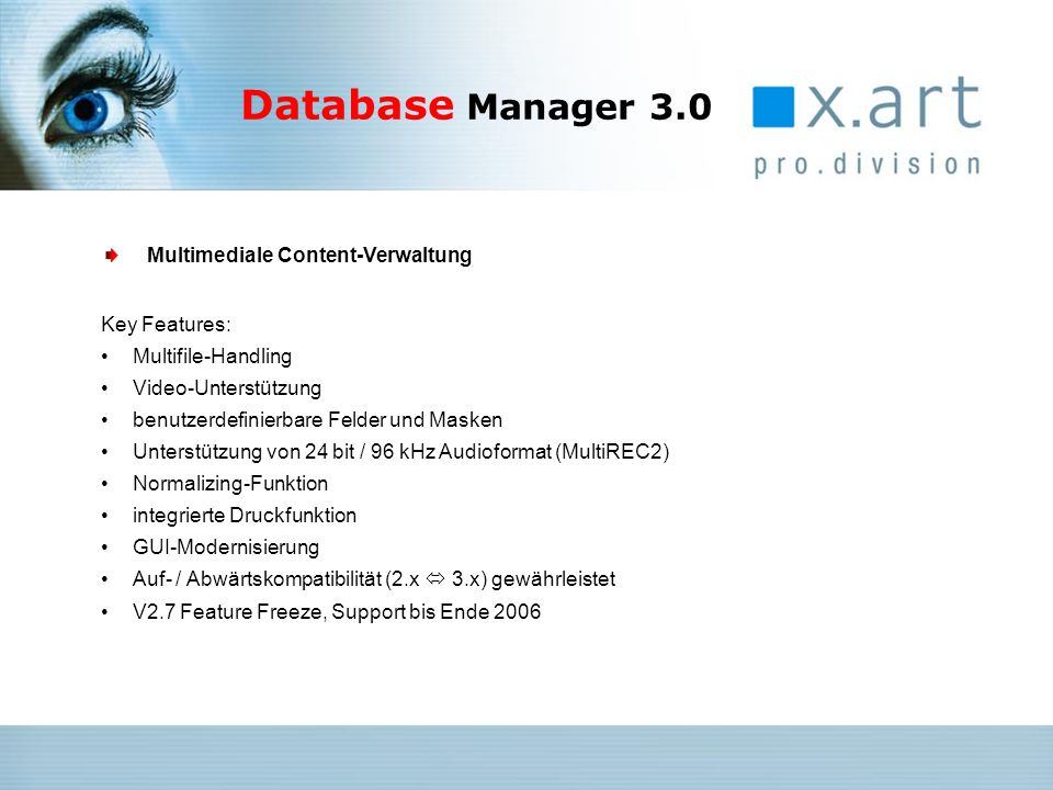 Database Manager 3.0 Multimediale Content-Verwaltung Key Features: