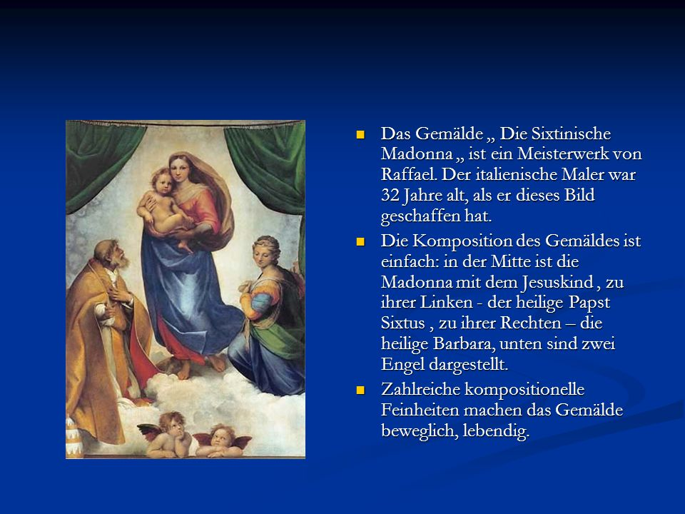 """Das Gemälde """" Die Sixtinische Madonna """" ist ein Meisterwerk von Raffael. Der italienische Maler war 32 Jahre alt, als er dieses Bild geschaffen hat."""