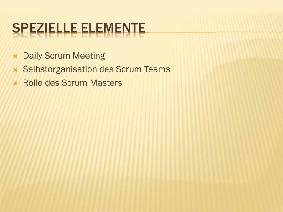 Spezielle Elemente Daily Scrum Meeting
