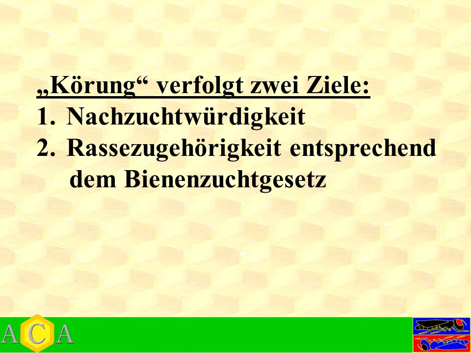 """Körung verfolgt zwei Ziele:"