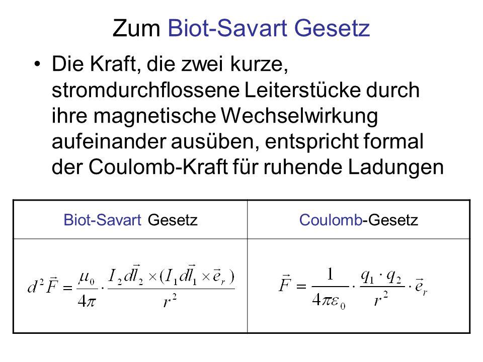 Zum Biot-Savart Gesetz
