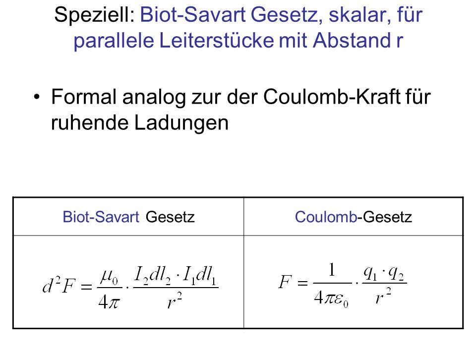 Formal analog zur der Coulomb-Kraft für ruhende Ladungen