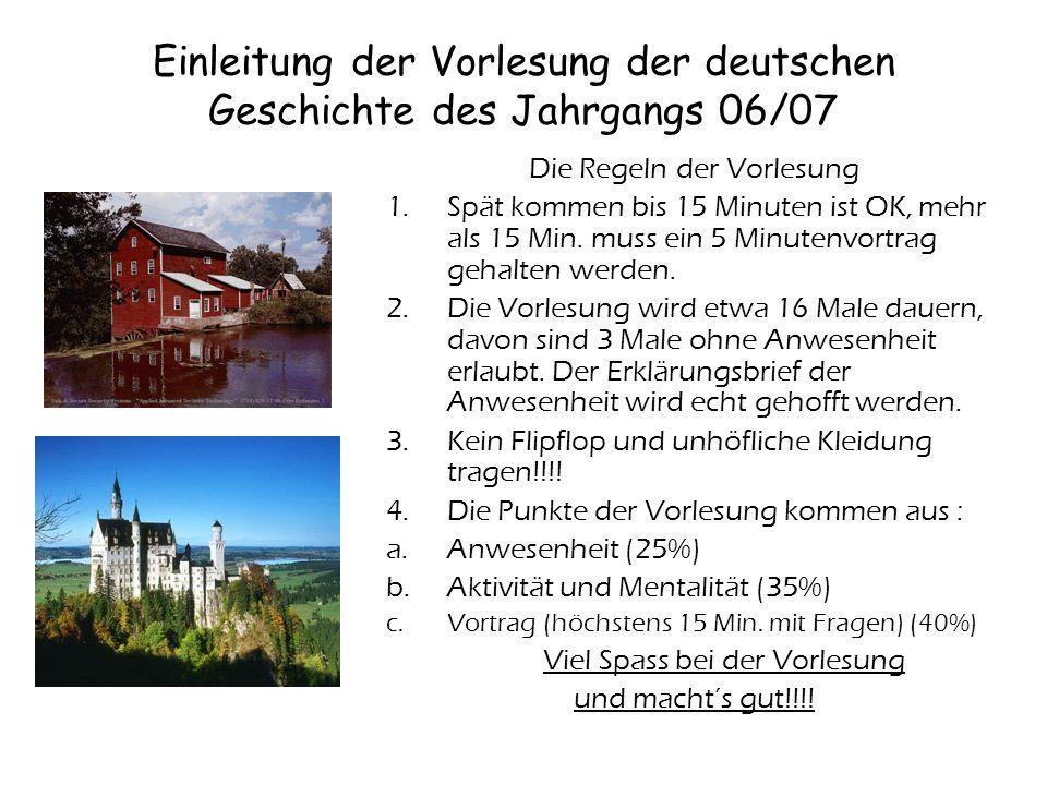 Einleitung der Vorlesung der deutschen Geschichte des Jahrgangs 06/07