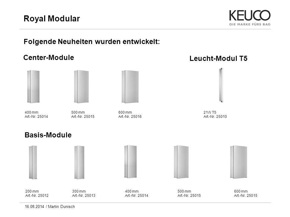 Royal Modular Folgende Neuheiten wurden entwickelt: Center-Module