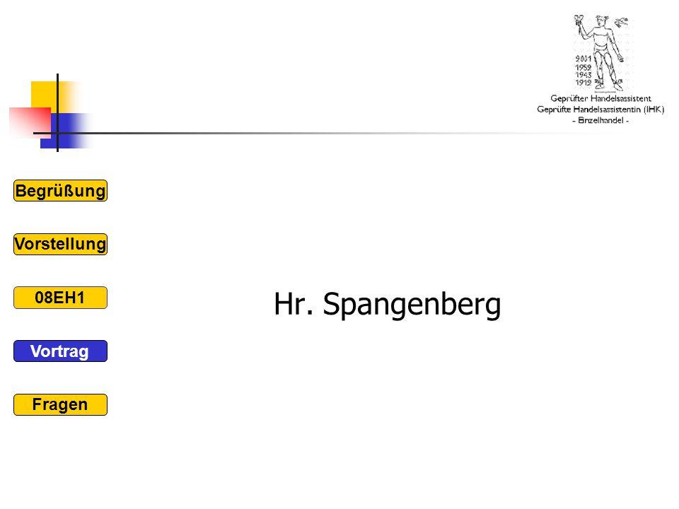 Hr. Spangenberg Begrüßung Vorstellung 08EH1 Vortrag Fragen