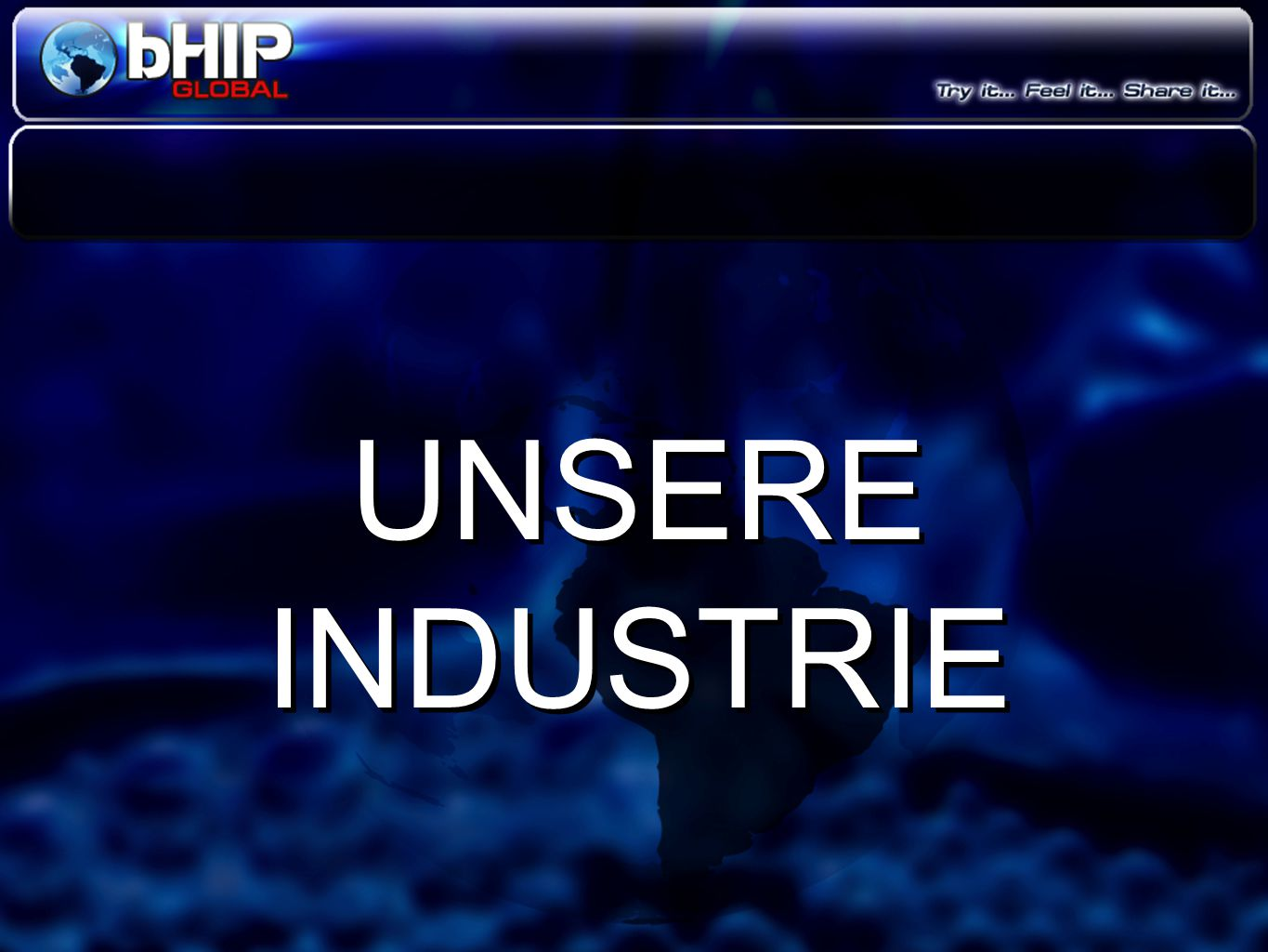 UNSERE INDUSTRIE