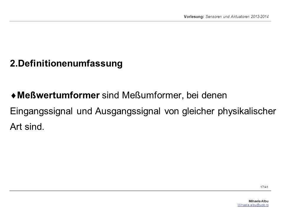 2.Definitionenumfassung Meßwertumformer sind Meßumformer, bei denen Eingangssignal und Ausgangssignal von gleicher physikalischer Art sind.