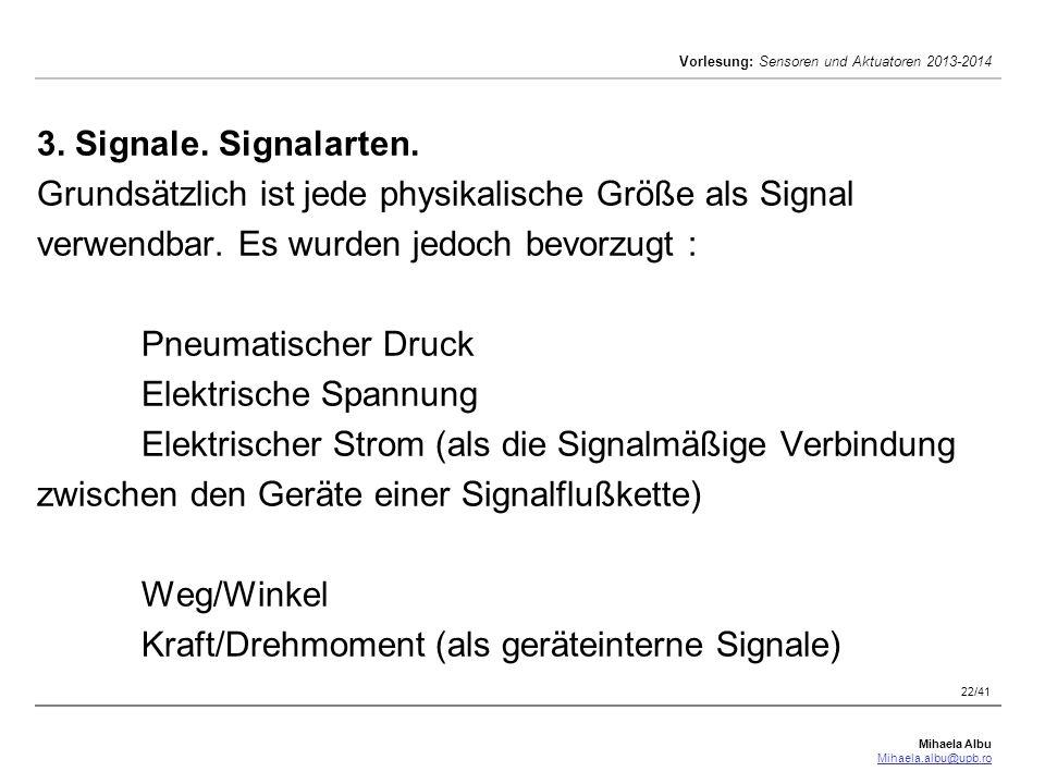 3. Signale. Signalarten. Grundsätzlich ist jede physikalische Größe als Signal verwendbar.