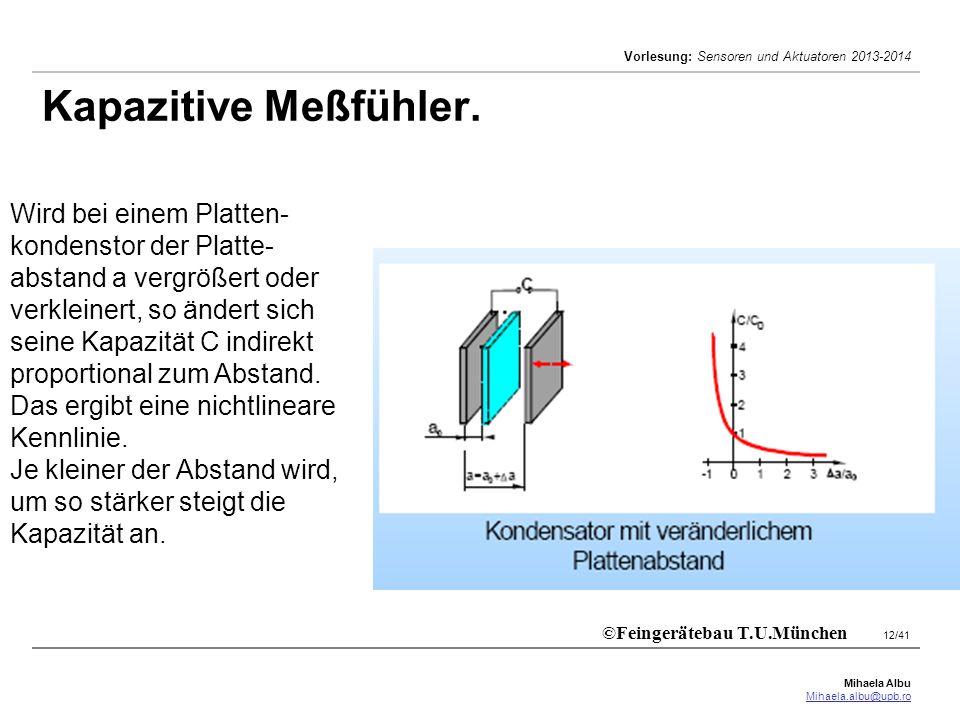Kapazitive Meßfühler. Wird bei einem Platten-kondenstor der Platte-abstand a vergrößert oder verkleinert, so ändert sich.