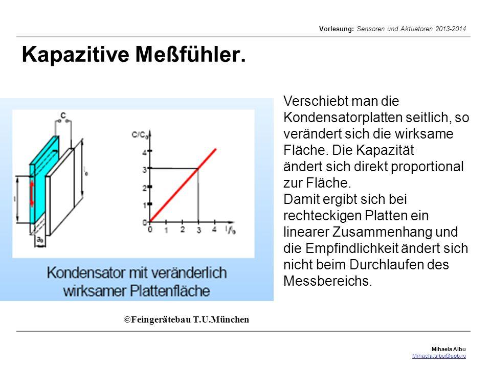 Kapazitive Meßfühler. Verschiebt man die Kondensatorplatten seitlich, so verändert sich die wirksame Fläche. Die Kapazität.