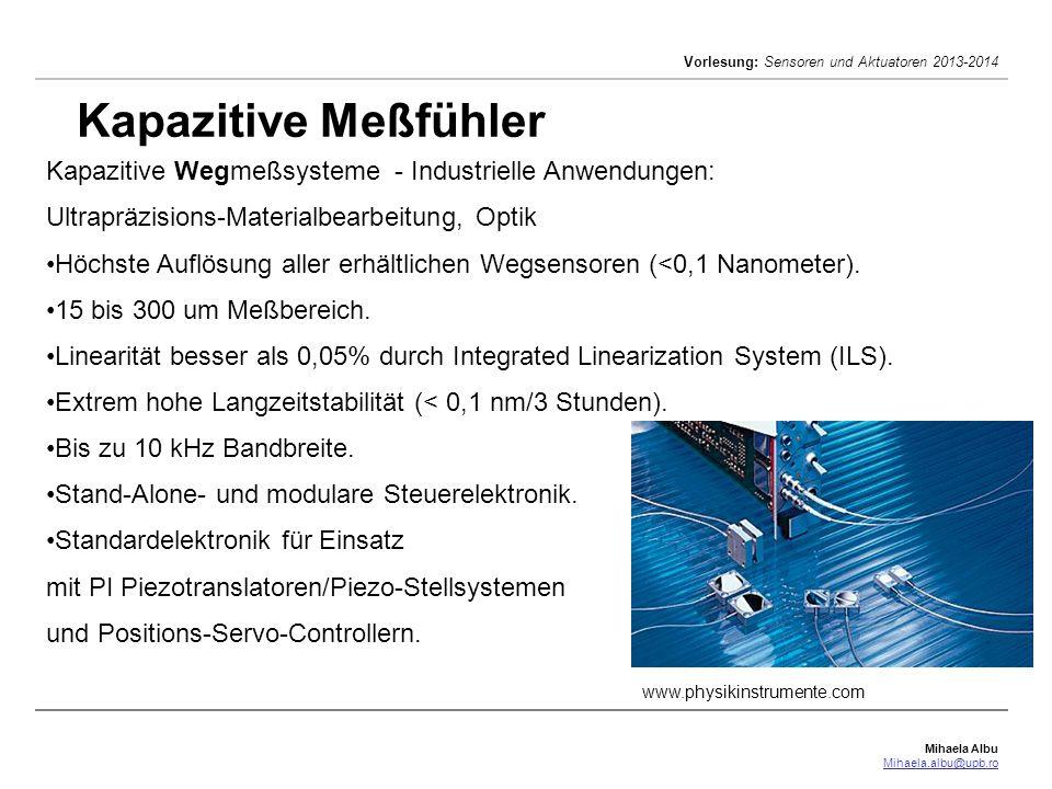 Kapazitive Meßfühler Kapazitive Wegmeßsysteme - Industrielle Anwendungen: Ultrapräzisions-Materialbearbeitung, Optik.