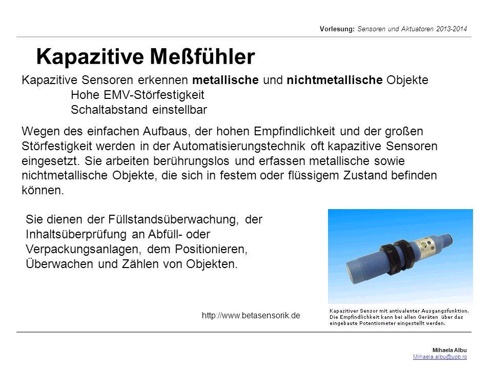 Kapazitive Meßfühler Kapazitive Sensoren erkennen metallische und nichtmetallische Objekte Hohe EMV-Störfestigkeit Schaltabstand einstellbar.