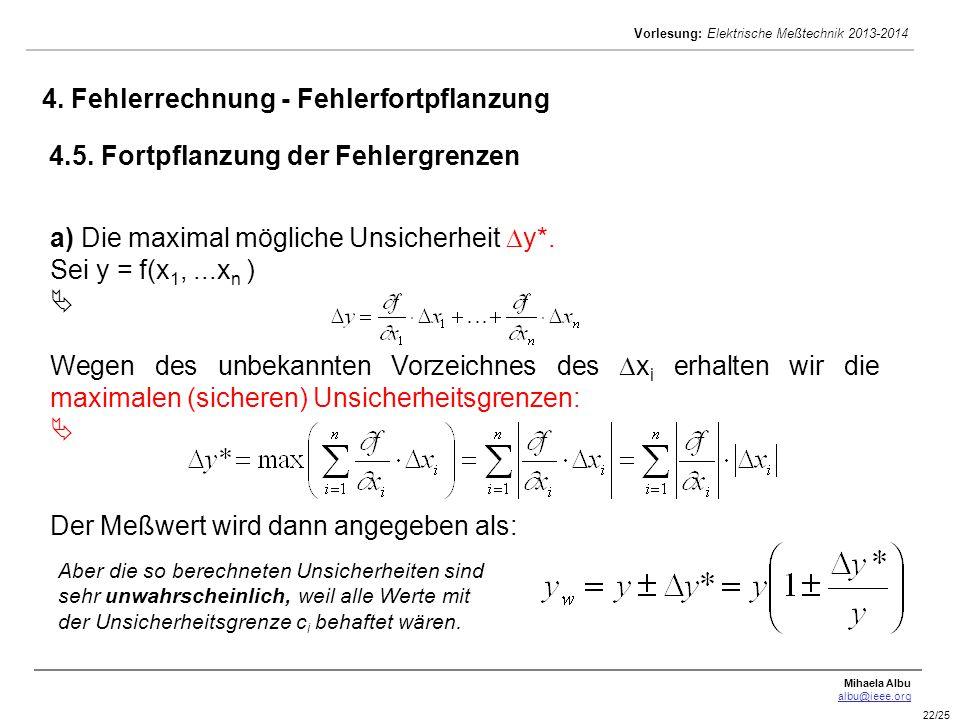 a) Die maximal mögliche Unsicherheit y*. Sei y = f(x1, ...xn ) 