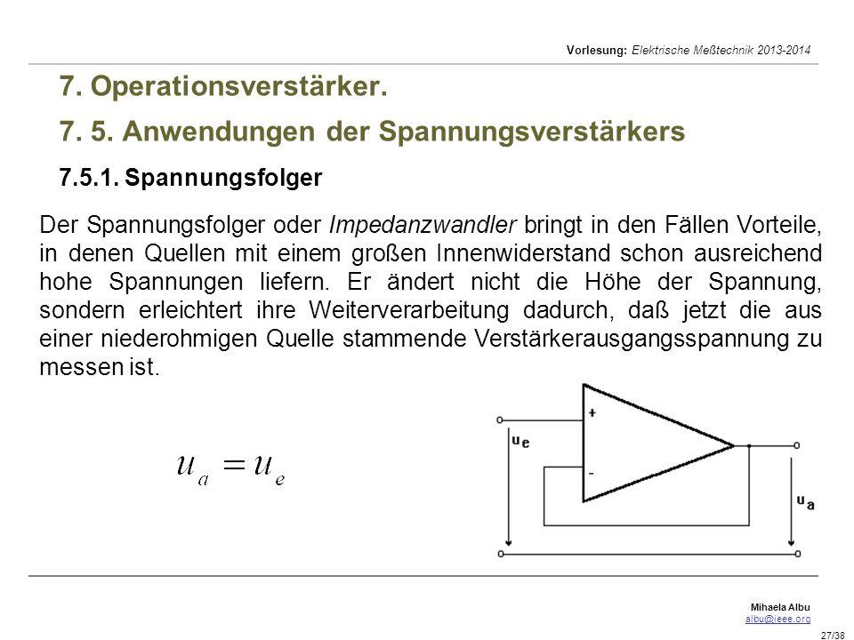 7. Operationsverstärker. 7. 5. Anwendungen der Spannungsverstärkers