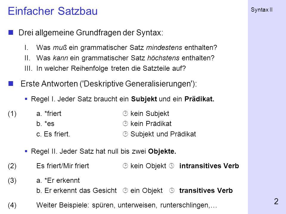 Einfacher Satzbau Drei allgemeine Grundfragen der Syntax: