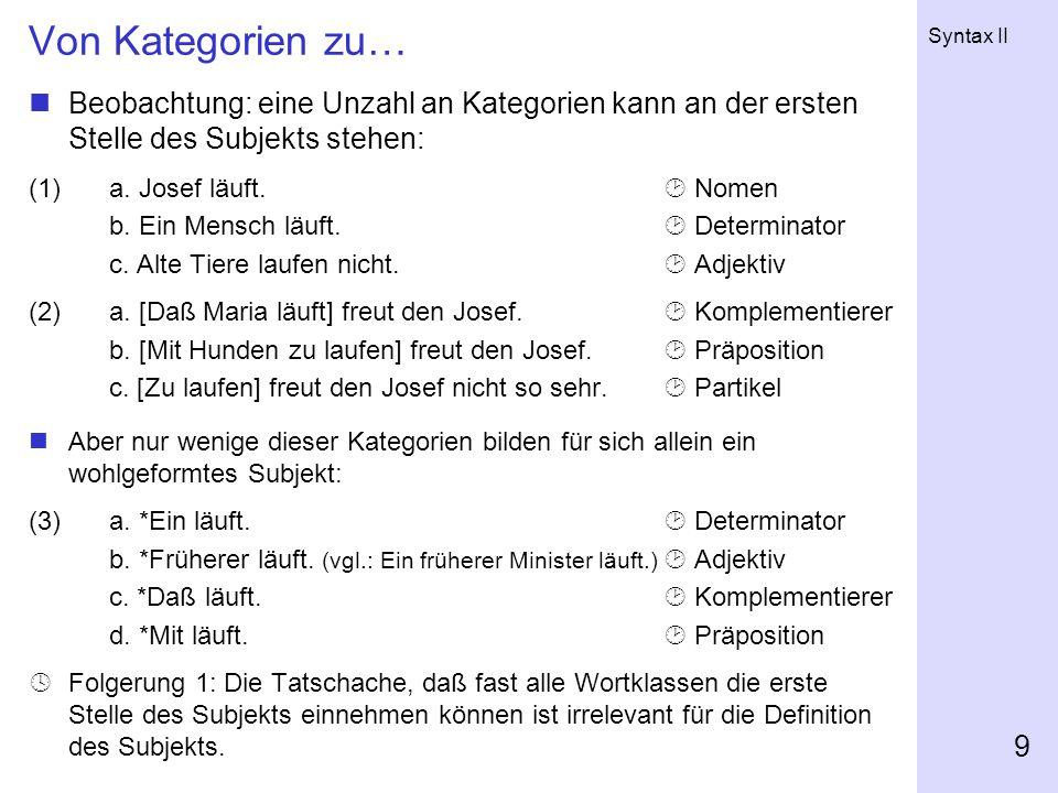 Von Kategorien zu… Beobachtung: eine Unzahl an Kategorien kann an der ersten Stelle des Subjekts stehen:
