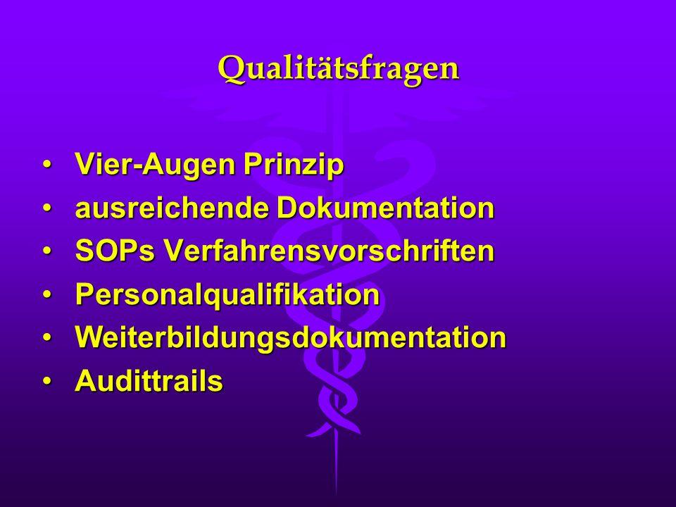 Qualitätsfragen Vier-Augen Prinzip ausreichende Dokumentation