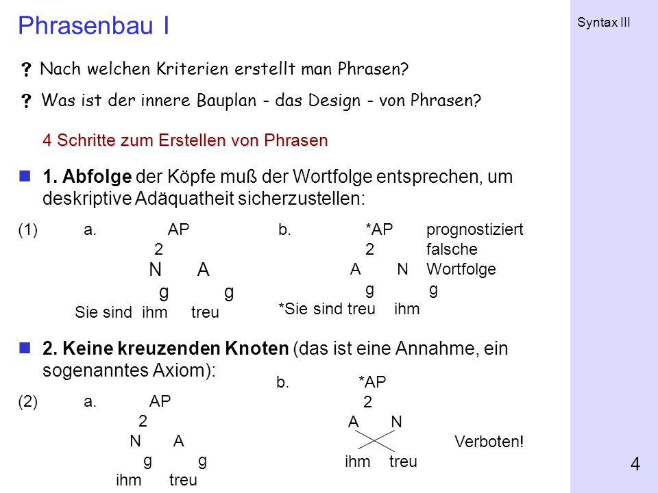 Phrasenbau I  Nach welchen Kriterien erstellt man Phrasen  Was ist der innere Bauplan - das Design - von Phrasen