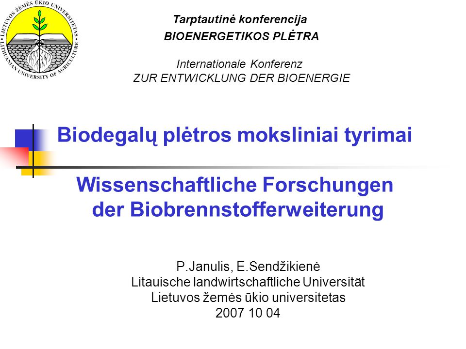 Biodegalų plėtros moksliniai tyrimai Wissenschaftliche Forschungen