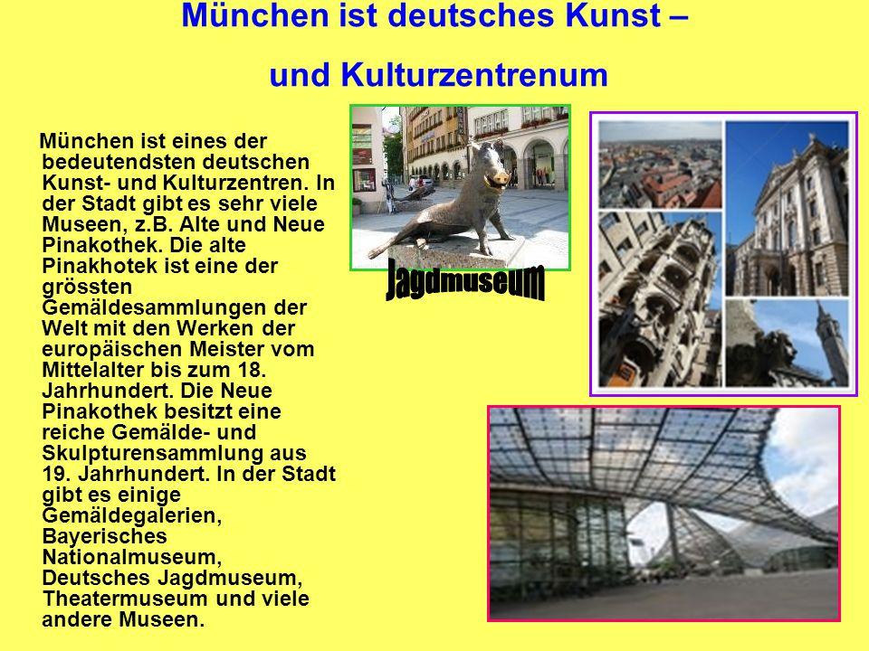 München ist deutsches Kunst – und Kulturzentrenum