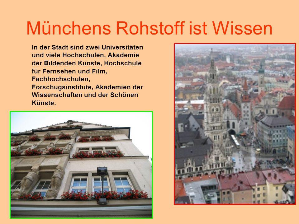 Münchens Rohstoff ist Wissen
